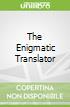 The Enigmatic Translator