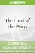 The Land of the Mogs
