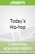 Today's Hip-hop