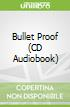 Bullet Proof (CD Audiobook)