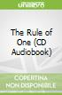 The Rule of One (CD Audiobook)