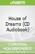 House of Dreams (CD Audiobook)