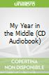 My Year in the Middle (CD Audiobook)