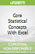 Core Statistical Concepts With Excel