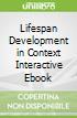 Lifespan Development in Context Interactive Ebook