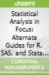 Statistical Analysis in Focus: Alternate Guides for R, SAS, and Stata for Statistics for the Behavioral Sciences + Statistics for the Behavioral Sciences, 3rd Ed