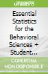 Essential Statistics for the Behavioral Sciences + Student Study Guide With Ibm® Spss® Workbook for Essential Statistics for the Behavioral Sciences, 2nd Ed