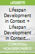 Lifespan Development in Context + Lifespan Development in Context Interactive Ebook Ieb