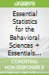 Essential Statistics for the Behavioral Sciences + Essentials of Statistical Analysis