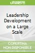 Leadership Development on a Large Scale
