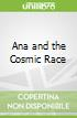 Ana and the Cosmic Race