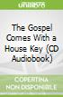 The Gospel Comes With a House Key (CD Audiobook)