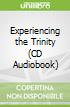 Experiencing the Trinity (CD Audiobook)