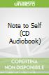 Note to Self (CD Audiobook)
