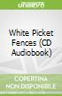 White Picket Fences (CD Audiobook)