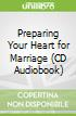 Preparing Your Heart for Marriage (CD Audiobook)