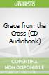 Grace from the Cross (CD Audiobook)