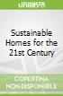 Sustainable Homes for the 21st Century