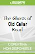 The Ghosts of Old Cellar Road