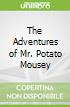 The Adventures of Mr. Potato Mousey