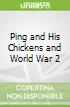 Ping and His Chickens and World War 2