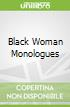 Black Woman Monologues