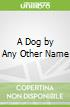 A Dog by Any Other Name
