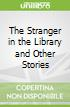 The Stranger in the Library and Other Stories