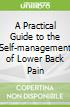 A Practical Guide to the Self-management of Lower Back Pain