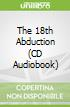The 18th Abduction (CD Audiobook)