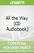 All the Way (CD Audiobook)