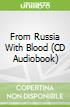From Russia With Blood (CD Audiobook)