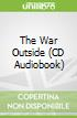 The War Outside (CD Audiobook)