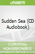 Sudden Sea (CD Audiobook)