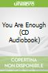 You Are Enough (CD Audiobook)