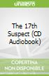 The 17th Suspect (CD Audiobook)