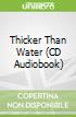 Thicker Than Water (CD Audiobook)