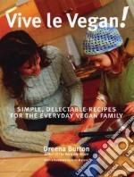 Vive Le Vegan! libro in lingua di Burton Dreena