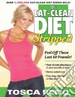 The Eat-Clean Diet Stripped libro in lingua di Reno Tosca