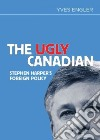 The Ugly Canadian