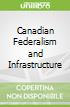 Canadian Federalism and Infrastructure
