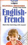 Bilingual Beginners Songs that Teach English-French