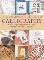 The Complete Guide to Calligraphy libro in lingua di Cleminson R. M. (EDT)