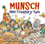 Munsch Mini-Treasury Two libro in lingua di Munsch Robert N., Martchenko Michael (ILT)