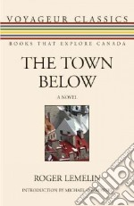 The Town Below libro in lingua di Lemelin Roger, Gnarowski Michael (INT)