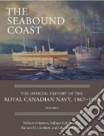 The Seabound Coast libro in lingua di Johnston William, Rawling William G. P., Gimblett Richard H., MacFarlane John