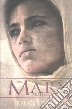 Mary, Mother of Jesus libro in lingua di Dana Bruce E.