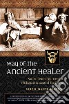 Way of the Ancient Healer
