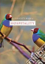 The Paraclete Book of Hospitality libro in lingua di Paraclete Press (COR)