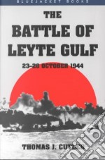 The Battle of Leyte Gulf libro in lingua di Cutler Thomas J.
